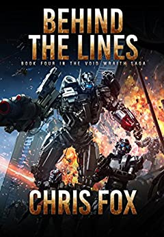 Behind the Lines (The Void Wraith Saga Book 4) by [Fox, Chris]