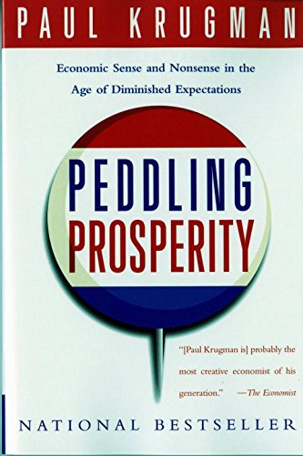 Peddling Prosperity: Economic Sense and Nonsense in an Age of Diminished Expectations (Norton Paperback) [Paul Krugman] (Tapa Blanda)