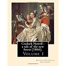 Cradock Nowell : a tale of the new forest (1866). By: Richard Doddridge Blackmore (Volume 1). in three volume: Set in the New Forest and in London, it ... death of Cradock's twin brother Clayton.