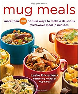 Book Mug Meals: More Than 100 No-Fuss Ways to Make a Delicious Microwave Meal in Minutes by Leslie Bilderback (2015-09-01)