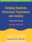 Helping Students Overcome Depression and Anxiety, Second Edition: A Practical Guide (The Guilford Practical Intervention in the Schools Series)