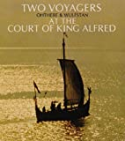Two Voyagers at the Court of King Alfred, Christine E. Fell, 0900657863