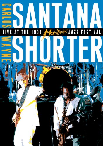 - Carlos Santana and Wayne Shorter: Live at the Montreaux Jazz Festival