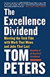 img - for The Excellence Dividend: Meeting the Tech Tide with Work That Wows and Jobs That Last book / textbook / text book