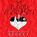 The Blood Vivicanti: A Novel of New Blood Drinkers |  Becket