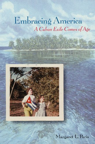 Embracing America: A Cuban Exile Comes of Age