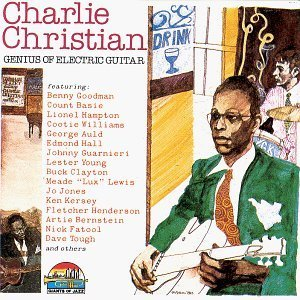 Genius of the Electric Guitar by Charlie Christian (Charlie Christian The Genius Of The Electric Guitar)
