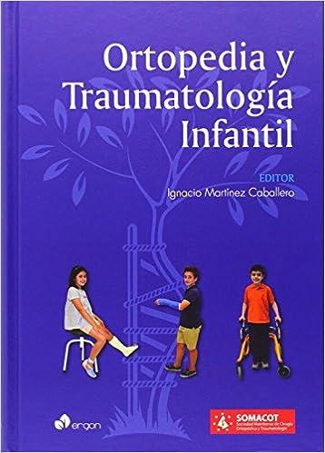 Ortopedia Y Traumatología Infantil por Ignacio Martínez Caballero epub