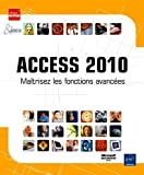 Access 2010 - Maîtrisez les fonctions avancées