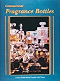 img - for Commercial Fragrance Bottles by Joanne Dubbs Ball (2007-07-01) book / textbook / text book