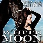 White Moon | Vella Munn