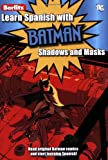 Learn Spanish with Batman: Shadows and Masks (Spanish Edition)