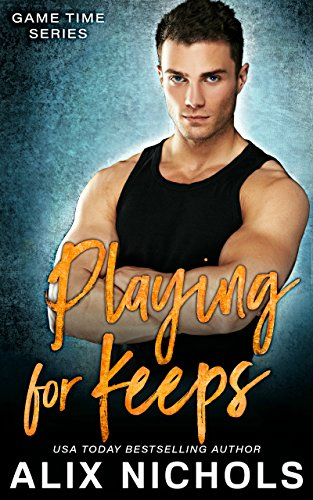 Playing for Keeps: An Amnesia Romance (Game Time Series) by [Nichols, Alix]