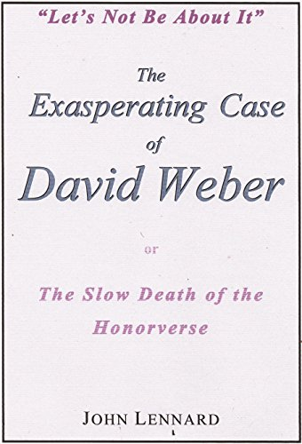 Amazon the exasperating case of david weber or the slow death the exasperating case of david weber or the slow death of the honorverse by fandeluxe