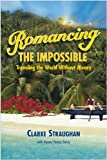 Romancing the Impossible, Clarke Straughan, 0615234682