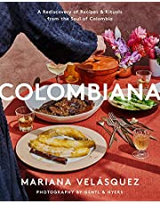 Colombiana: A Rediscovery of Recipes and Rituals from the Soul of Colombia
