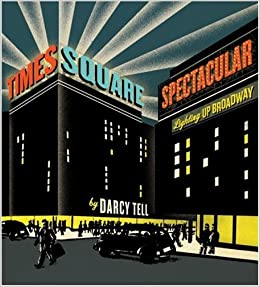 spectacular lighting. times square spectacular lighting up broadway darcy tell 9780060884338 amazoncom books