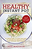 Healthy Instant Pot: 50 Pressure Cooker Recipes to Promote Health and Lose Weight Naturally (Good Food Series)