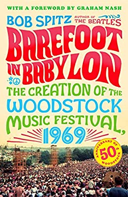 Barefoot In Babylon The Creation Of The Woodstock Music Festival