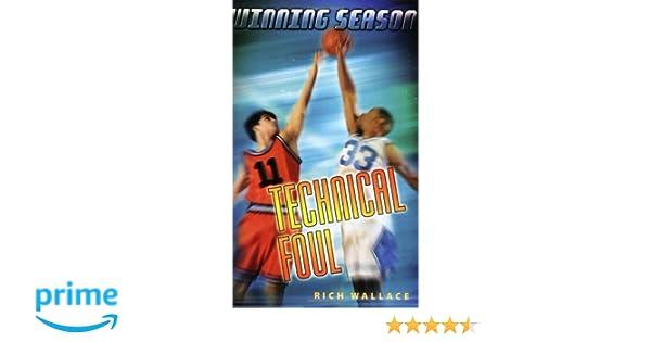 Technical Foul: Winning Season: Rich Wallace: 9780142404447: Amazon.com: Books