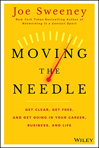 Moving the Needle: Get Clear, Get Free, and Get Going in Your Career, Business, and Life! PDF ePub fb2 ebook
