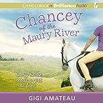 Chancey of the Maury River   Gigi Amateau