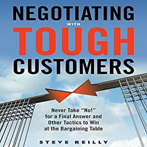 Negotiating with Tough Customers Audiobook
