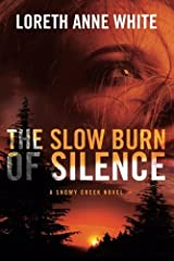 The Slow Burn of Silence (A Snowy Creek Novel) Kindle Edition