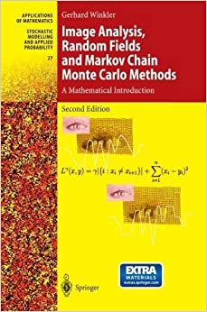 Image Analysis, Random Fields and Markov Chain Monte Carlo Methods: A Mathematical Introduction (Stochastic Modelling and Applied Probability) 2nd 2003. Softco edition by Winkler, Gerhard (2012)