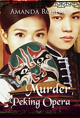 Murder at the Peking Opera (Qing Dynasty Mysteries Book 3)