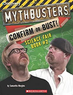 Mythbusters the explosive truth behind 30 of the most perplexing mythbusters science fair book 2 confirm or bust mythbusters discovery channel malvernweather Gallery