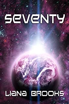 Seventy by [Brooks, Liana]