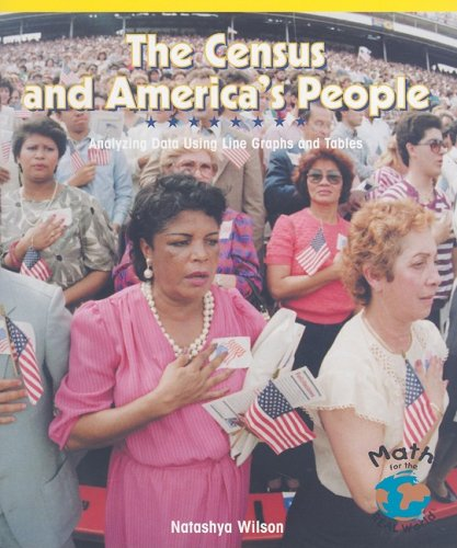The Census and America's People: Analyzing Data Using Line Graphs and Tables (Powermath) (And Tables Graphs)