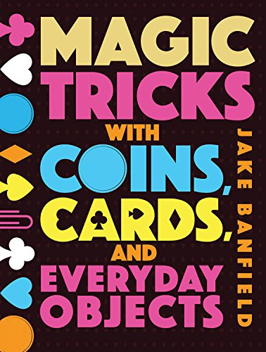 Magic Tricks with Coins, Cards and Everyday Objects -