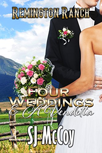 Four Weddings and a Vendetta (Remington Ranch Book 5)