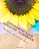Conquering Your Goliaths Guidebook, Kathryn Jones, 1469957469