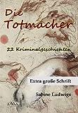 Die Totmacher - EXTRA GROSSE SCHRIFT