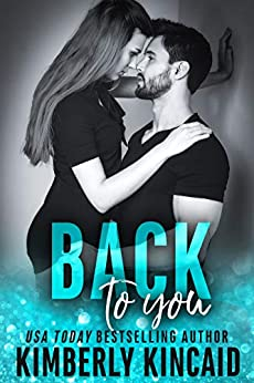 Back To You: A Bad Boy Workplace Romance (Remington Medical Book 1) by [Kincaid, Kimberly]