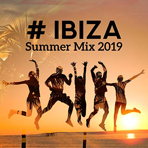 # Ibiza Summer Mix 2019: Top 100, Best Chill Out Compilations, Opening Party del Mar, EDM 2019