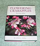 Amazon / Timber Press, Incorporated: Flowering Crabapples The Genus Malus (John L. Fiala)