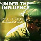 Under The Influence: Paul Heaton