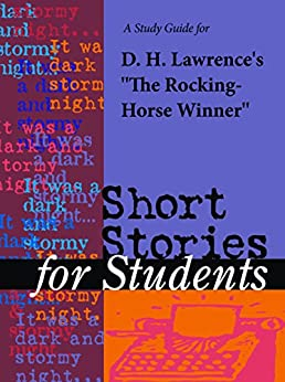 a literary analysis of the rocking horse winner by d h lawrence The rocking horse winner first published in 1926 by dh lawrence is  considered to be an example of modernist prose it is his hatred towards growing .