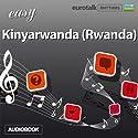 Rhythms Easy Kinyarwanda (Rwanda) Audiobook by  EuroTalk Ltd Narrated by Jamie Stuart