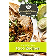 Taco Recipes (The Essential Kitchen Series Book 119)