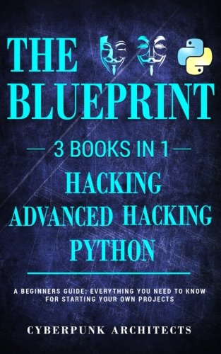 Python, Hacking & Advanced Hacking: 3 BOOKS IN 1: THE
