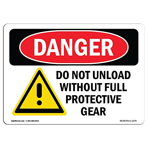 OSHA Danger Sign - Do Not Unload Without Full Protective Gear | Choose from: Aluminum, Rigid Plastic Or Vinyl Label Decal | Protect Your Business, Construction Site, Shop Area | Made in The USA from SignMission