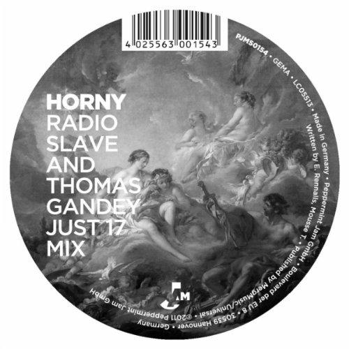 Horny (Radio Slave and Thomas Gandey Just 17 Dub)