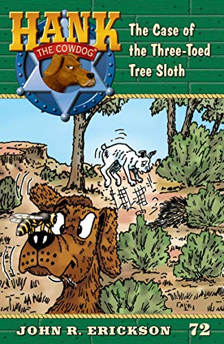 The Case of the Three-Toed Tree Sloth: Hank the Cowdog, Book 72