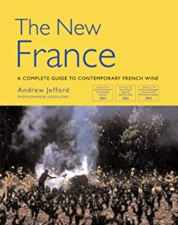 the new france a complete guide to contemporary french wine rh amazon com Wine Chart Get Paid to Drink Wine