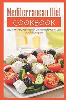 Mediterranean Diet Cookbook: Easy and Healthy Mediterranean Diet Recipes for Weight Loss
